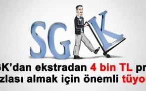 SGK'dan ekstradan 4 bin TL prim fazlası almak için önemli tüyolar